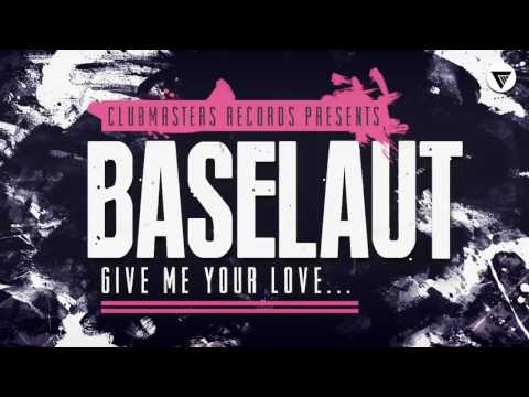 Baselaut - Give Me Your Love [Clubmasters Records]