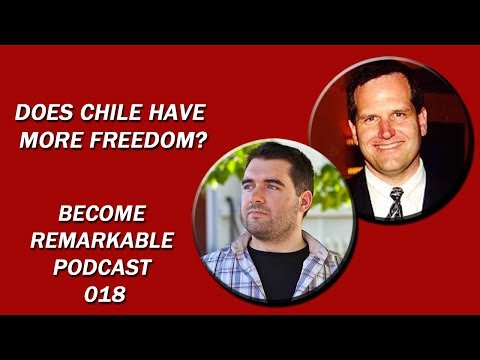 Does Chile have more freedom? With John Cobin - Become Remarkable Podcast 018