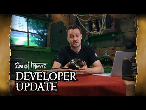 Sea of Thieves Developer Update - May 10th : Seaofthieves