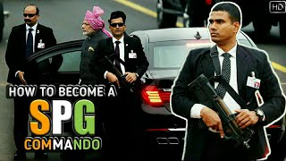 How To Become A SPG Commando - Special Protection Group | Prime Minister Security (Hindi)