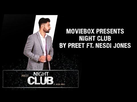 NIGHT CLUB (LYRICAL VIDEO) - PREET FT. NESDI JONES (2018)