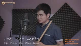 Heal The World - Cover - Bùi Công Thơm & Sáo Trúc