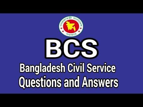 Bangladesh Civil Service - BCS | Questions and Answers