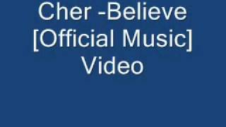 Cher -Beleive [Official Music] Video