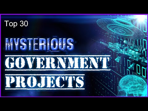 Top 30 Mysterious Government Projects