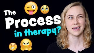 The Process in Therapy means... | Kati Morton