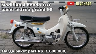 Download Mp3 Modifikasi Honda C70 Basic Astrea Grand 95