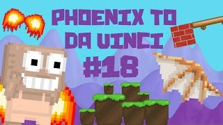 Growtopia - Phoenix To Da Vinci #18 | NEW FARM WORLD!!