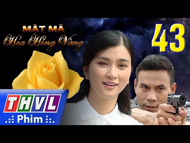 THVL | Mật mã hoa hồng vàng - Tập 43