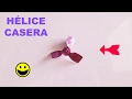 Cómo Hacer Una Hélice Casera