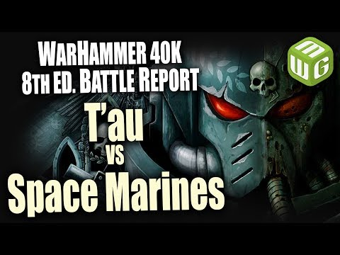 T'au vs Space Marines Warhammer 40k 8th Edition Battle Report Ep 1