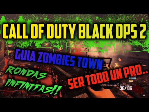 CALL OF DUTY BLACK OPS 2 ZOMBIES- TRUCOS Y GUIAS PARA TOWN