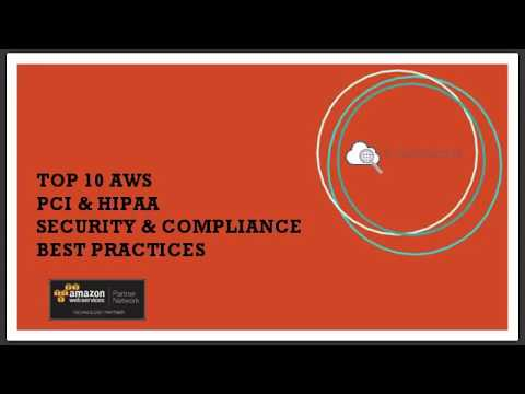 AWS PCI and HIPAA | AWS Cloud Top 10 Security and Compliance Best Practices - AWS Cloud Security