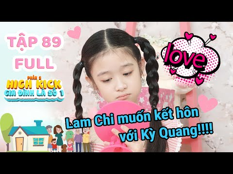 Gia đình là số 1 Phần 2   Tập 89 Full: Lam Chi phát cuồng Sơn Tùng M-TP nhưng lại đòi cưới Kỳ Quang!