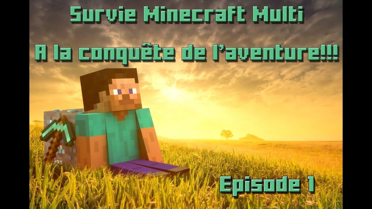 "[Minecraft] Survie Minecraft Multi Ep 1 ""A la conquête de l'aventure"" [HD]"