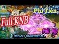 #GameFreeAll 153: Game Phi Tiên Full KNB (Android ) | Full Vip + Full KNB   [HeoVKT]
