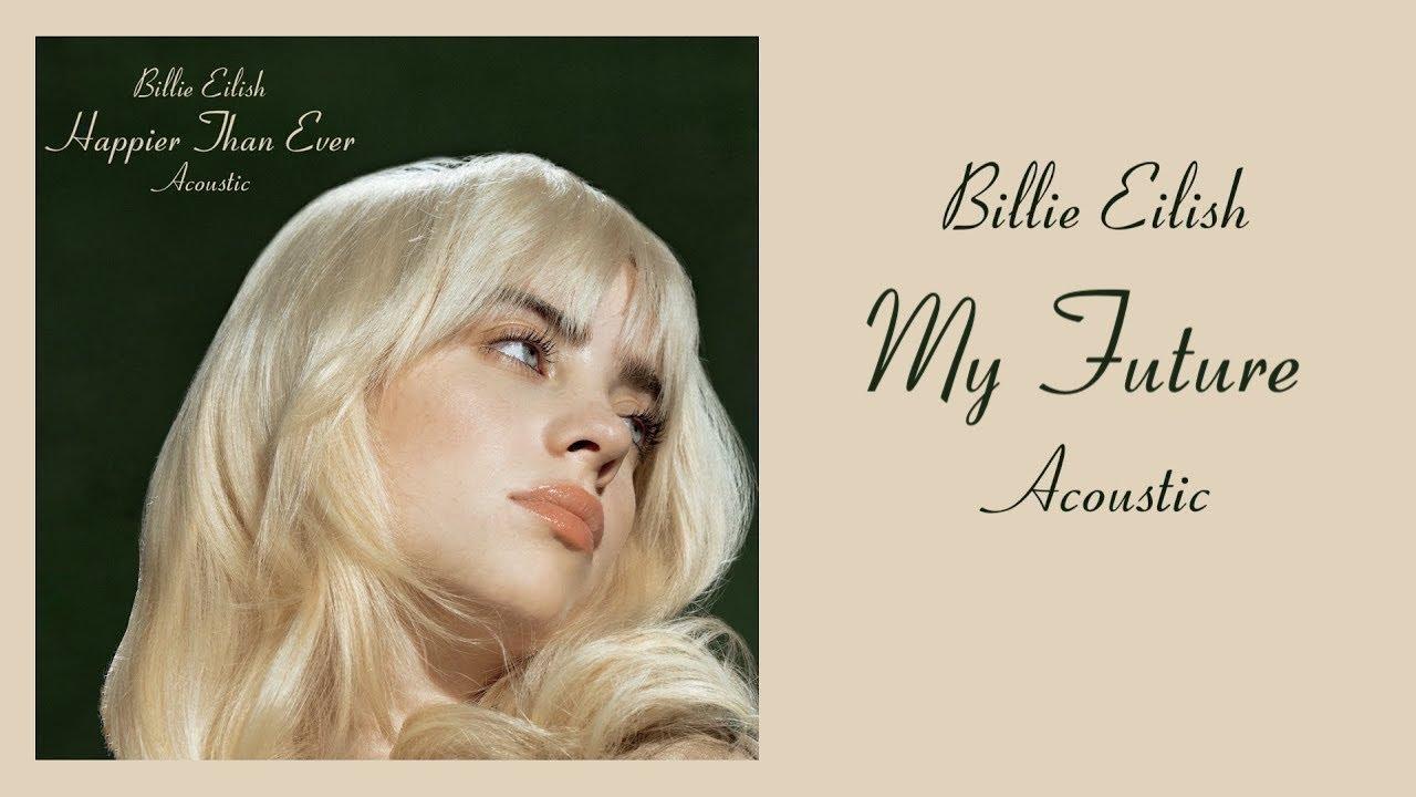 Billie Eilish - My Future (Acoustic)