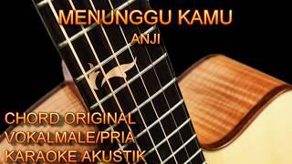 Karaoke Menunggu Kamu Chord Original Vokal Male/Pria Gitar Akustik