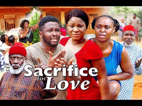 Download SACRIFICE OF LOVE SEASON 1 - (New Movie )  DESTINY ETIKO 2021 Latest Nigerian Nollywood Movie