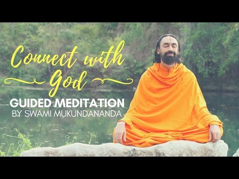 Connect with God - Guided Meditation by Swami Mukundananda