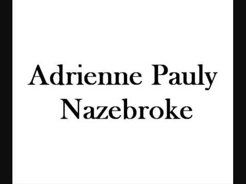 Adrienne Pauly - Nazebroke