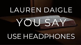 Lauren Daigle - You Say (8D AUDIO USE HEADPHONES)