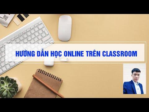 Hướng Học Online Trên Classroom