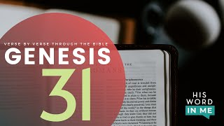 GENESIS 31 Bible Study | His Word In Me