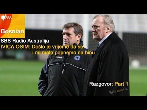 IVICA OSIM Intervju Za SBS Radio AUS [Dio 1] (20.10.2013)