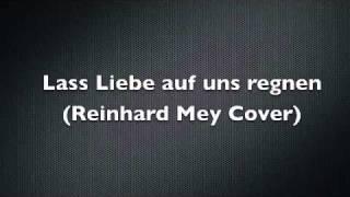 Lass liebe auf uns regnen (Reinhard Mey Cover)