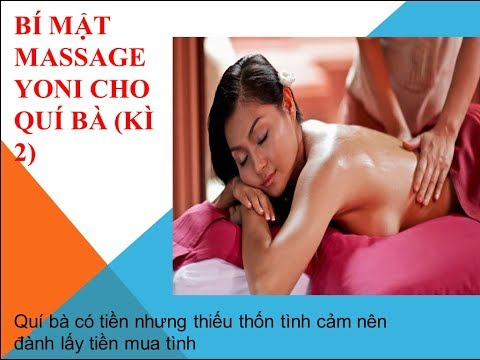 """Massage """" mát xa"""" yoni cho quí bà (kì 2)"""