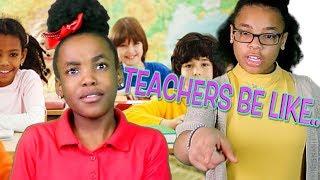 TEACHERS BE LIKE...(FUNNY KIDS SKIT)