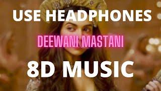 Deewani Mastani (8D MUSIC) | Bajirao Mastani | Deepika Padukone, Ranveer Singh, Priyanka