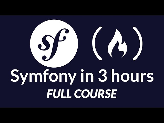 Symfony PHP Framework Tutorial - Full Course