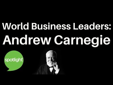 """""""World Business Leaders: Andrew Carnegie"""" - practice English with Spotlight"""