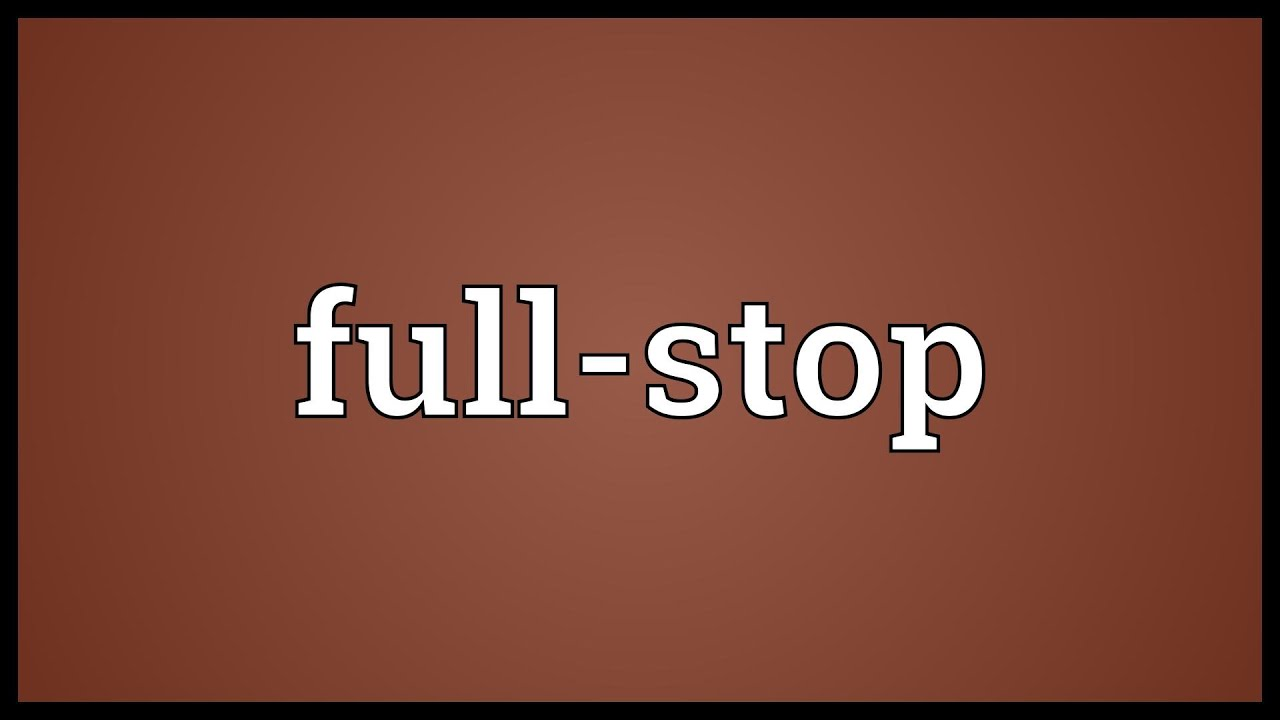 fullstop meaning youtube