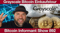 #892 Grayscale massive Bitcoin Einkaufstour & China BTC Mining Sichuan am Ende