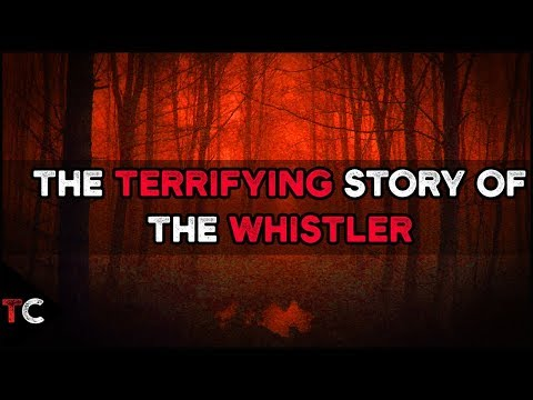 The TERRIFYING Story of the WHISTLER