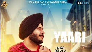 New Punjabi Songs 2018 | YAARI| Navi Rehan | Folk Rakaat | Latest Punjabi Song 2018