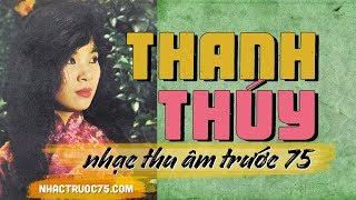 Thanh Thúy – Tình Hờ – Thu Âm Trước 1975