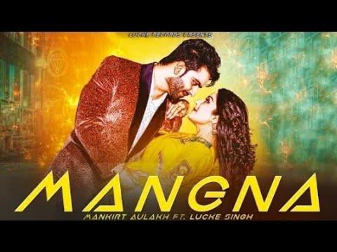 Mangni (Full Video) - Mankirt Aulakh | Parmish Verma | New Punjabi Songs 2018