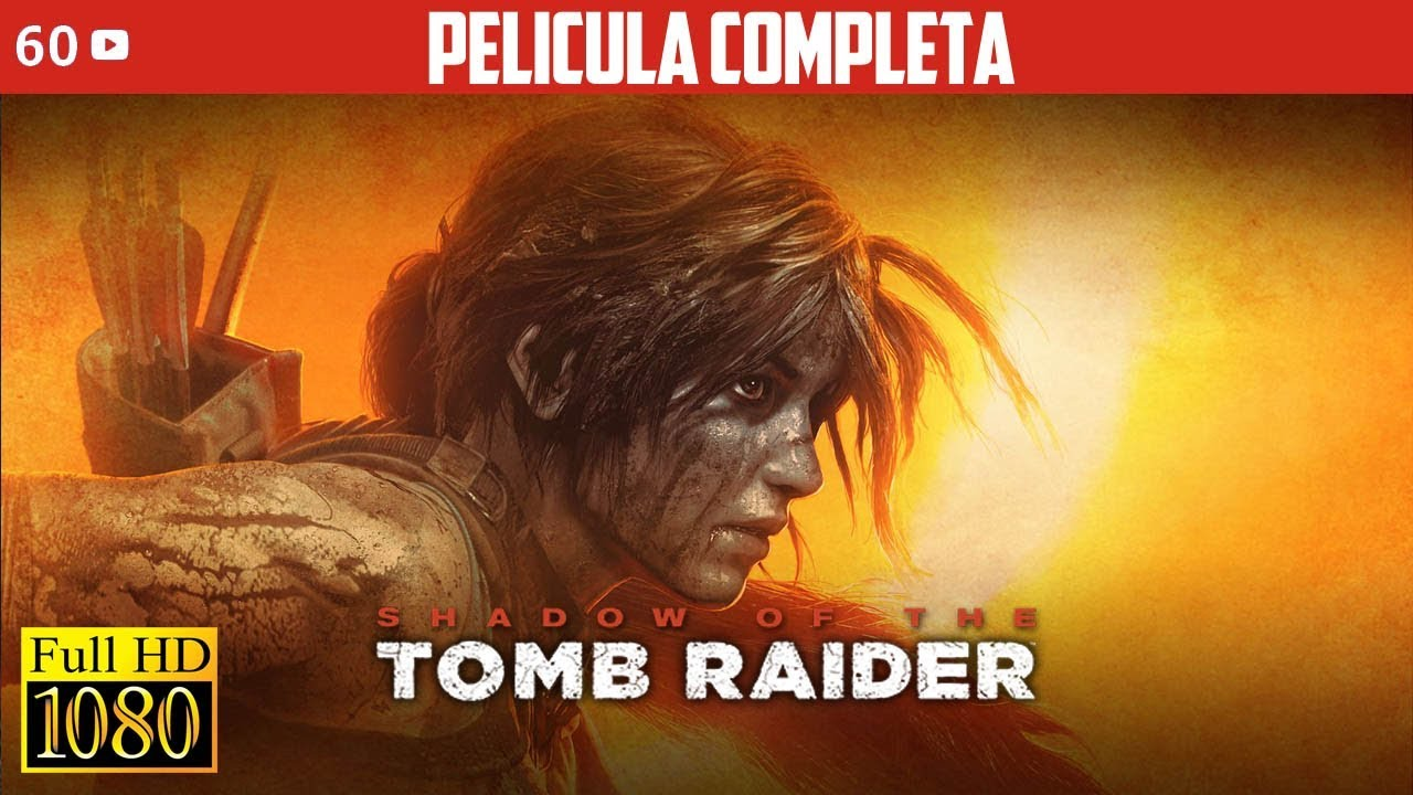 Ver Shadow of the Tomb Raider Cinematicas Pelicula Completa Español en Español