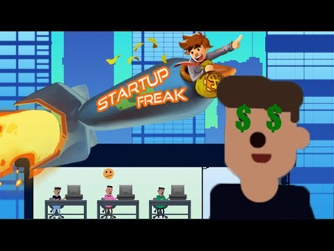 Getting Rich On the Internet! - Startup Freak Gameplay - Tycoon Game