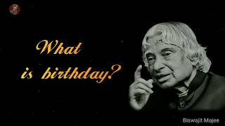 What is Birthday?    New A.P.J Abdul Kalam Whatsapp Status & Quotes   