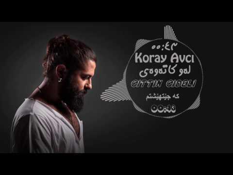 Koray Avcı - Gittin Gideli Kurdish sub - خۆشترین گۆرانی ژێرنووسی کوردی
