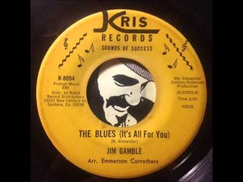 Jim Gamble - The Blues (It's All For You) (Kris Records)