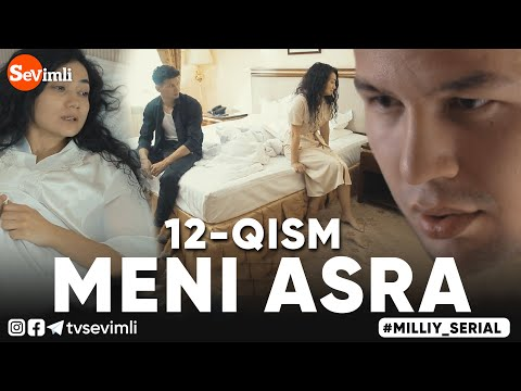 MENI ASRA (o'zbek Serial) | МЕНИ АСРА (узбек сериал) 12-qism