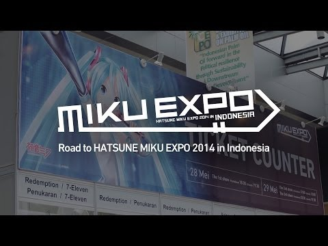 [Hatsune Miku] Road to HATSUNE MIKU EXPO 2014 in Indonesia [初音ミク]