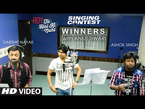 Tu Hai Ki Nahi Singing Contest Winners: 'Darshit Nayak & Ashok Singh' with ANKIT TIWARI