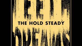 The Hold Steady - I Hope This Whole Thing Didn't Frighten You